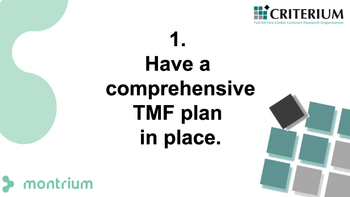 Have a comprehensive TMF plan in place